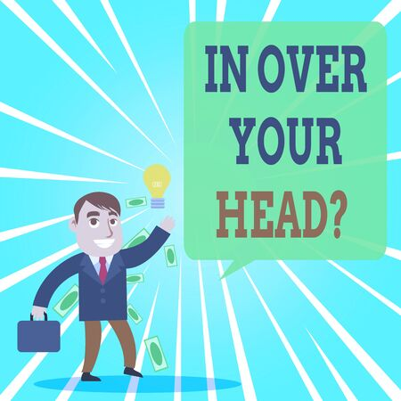 Text sign showing In Over Your Head Question. Business photo text To be involved in a difficult situation problem Successful Businessman or Clerk Generating Good Idea or Finding Solution