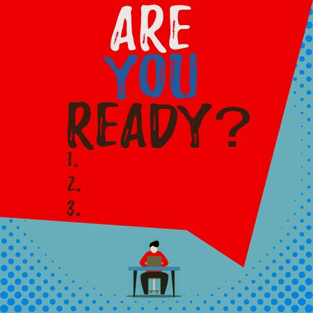 Text sign showing Are You Ready Question. Business photo showcasing Setting oneself on the activity Being Prepared View young man sitting chair desk working open laptop geometric background