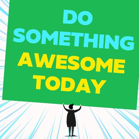 Handwriting text writing Do Something Awesome Today. Conceptual photo Make an incredible action motivate yourself Back view standing short hair woman dress hands up holding blank rectangle
