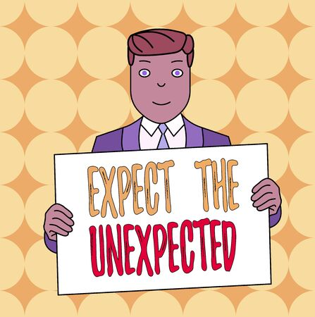 Conceptual hand writing showing Expect The Unexpected. Concept meaning Anything can Happen Consider all Possible Events Smiling Man Holding Suit Poster Board in Front of Himself