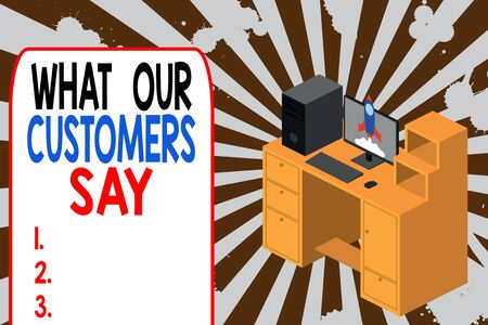 Text sign showing What Our Customers Say. Business photo text to know Users Feedback the Consumers Reactions Working desktop station drawers personal computer launching rocket clouds