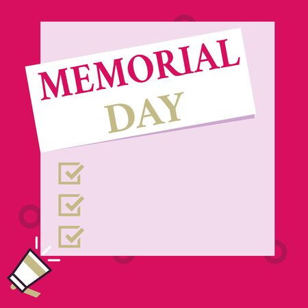 Conceptual hand writing showing Memorial Day. Concept meaning remembering the military demonstratingnel who died in service Speaking trumpet on left bottom and paper to rectangle background