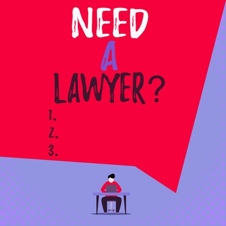 Text sign showing Need A Lawyer Question. Business photo showcasing Legal problem Looking for help from an attorney View young man sitting chair desk working open laptop geometric background