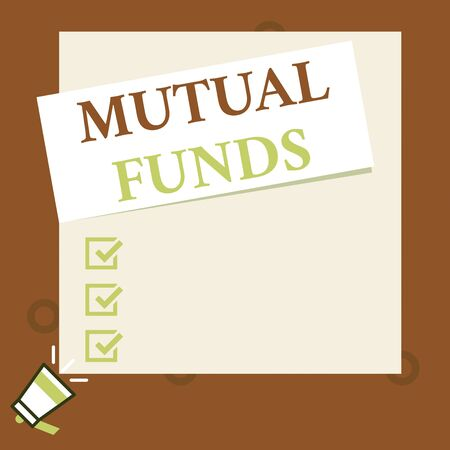 Conceptual hand writing showing Mutual Funds. Concept meaning collection of stocks bonds or other securities from investors Speaking trumpet on left bottom and paper to rectangle background