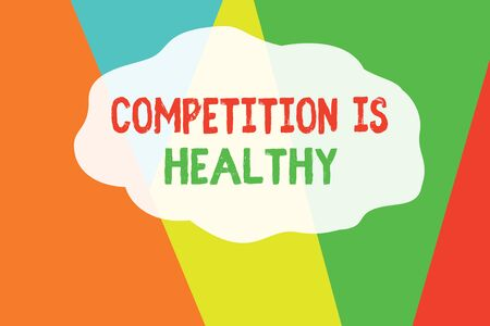 Conceptual hand writing showing Competition Is Healthy. Concept meaning Rivalry is good in any Venture leads to Improvement Geometric Background Triangles for Business Presentations Web