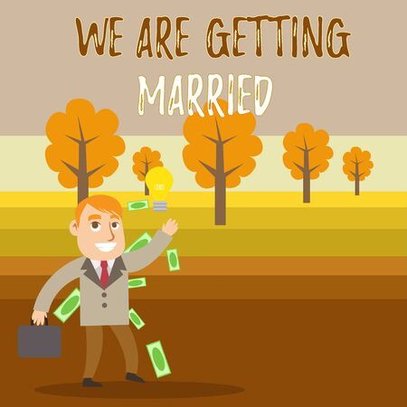 Conceptual hand writing showing We Are Getting Married. Concept meaning Engagement Wedding preparation Loving couple Successful Businessman Generating Idea or Finding Solution 写真素材