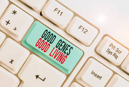 Handwriting text writing Good Genes Good Living. Conceptual photo Inherited Genetic results in Longevity Healthy Life White pc keyboard with empty note paper above white background key copy space