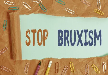 Text sign showing Stop Bruxism. Business photo showcasing put an end to a condition which you grind or clench the teeth