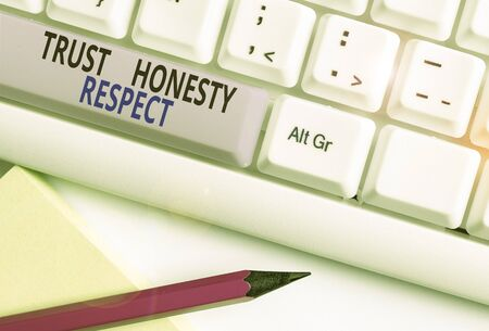 Text sign showing Trust Honesty Respect. Business photo showcasing Respectable Traits a Facet of Good Moral Character White pc keyboard with empty note paper above white background key copy space