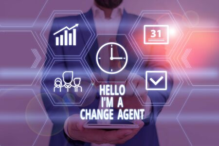 Text sign showing Hello I M A Change Agent. Business photo showcasing Promoting and enabling difference evolution new Male human wear formal work suit presenting presentation using smart device