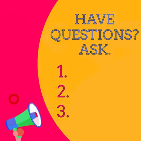 Handwriting text writing Have Questionsquestion Ask. Conceptual photo something that you say or write to ask a demonstrating Half part blank huge balloon empty text with small megaphone. Announcement