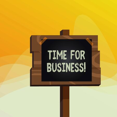 Writing note showing Time For Business. Business concept for fulfil transactions within period promised to client Wood plank wood stick pole paper note attached adhesive tape