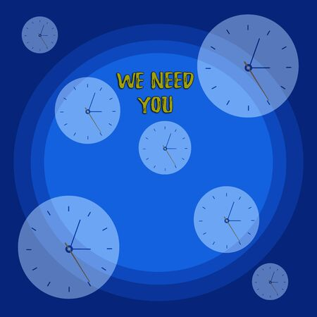 Conceptual hand writing showing We Need You. Concept meaning to fulfill the needs of the assignment duty or obligation Different Size Clock Dials against Concentric Circle Фото со стока