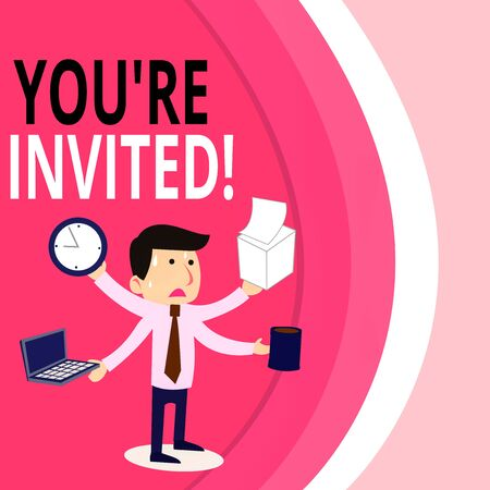 Writing note showing You Re Invited. Business concept for make a polite friendly request to someone go somewhere Stressed Male Employee Manager Multitasking Meet Deadline