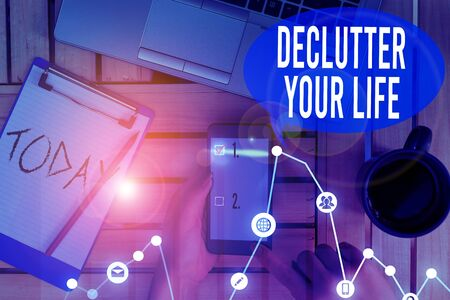 Text sign showing Declutter Your Life. Business photo text To eliminate extraneous things or information in life