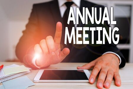 Text sign showing Annual Meeting. Business photo showcasing yearly meeting of the general membership of an organization