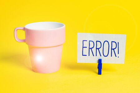 Word writing text Error. Business photo showcasing state or condition of being wrong in conduct judgement or program Cup empty paper blue clothespin rectangle shaped reminder yellow office