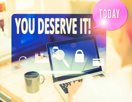 Text sign showing You Deserve It. Business photo text should have it because of their qualities or actions 版權商用圖片