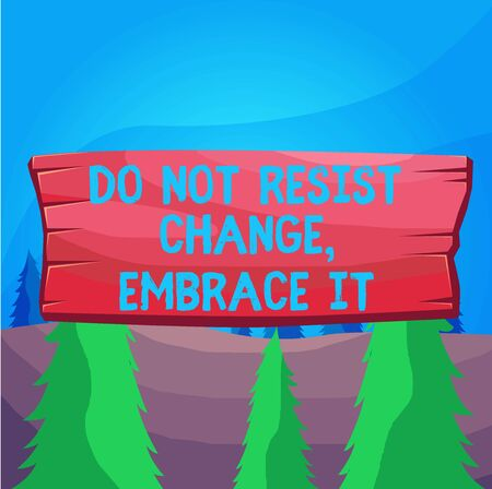 Word writing text Do Not Resist Change Embrace It. Business photo showcasing Be open to changes try new things Positive Plank wooden board blank rectangle shaped wood attached color background Stock Photo