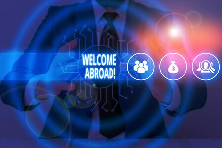 Text sign showing Welcome Abroad. Business photo text something that you say when someone gets on ship Male human wear formal work suit presenting presentation using smart device