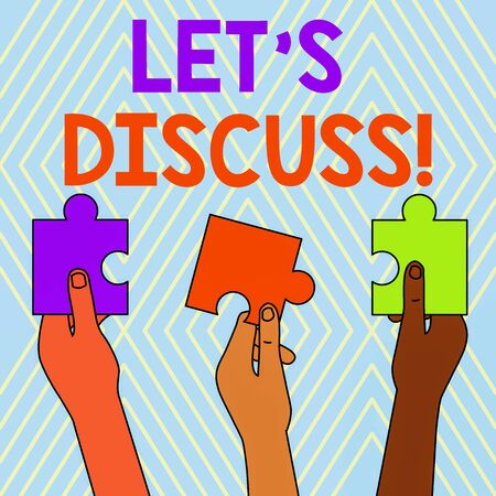 Text sign showing Let S Discuss. Business photo text asking someone to talk about something with demonstrating or showing Three Colored Empty Jigsaw Puzzle Pieces Held in Different People Hands Banco de Imagens