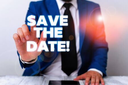 Handwriting text writing Save The Date. Conceptual photo Organizing events well make day special event organizers Businessman with pointing finger in front of him