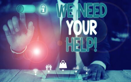 Handwriting text We Need Your Help. Conceptual photo asking someone to stand with you against difficulty Male human wear formal work suit presenting presentation using smart device 스톡 콘텐츠