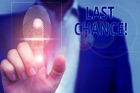 Handwriting text Last Chance. Conceptual photo final opportunity to achieve or acquire something you want Male human wear formal work suit presenting presentation using smart device
