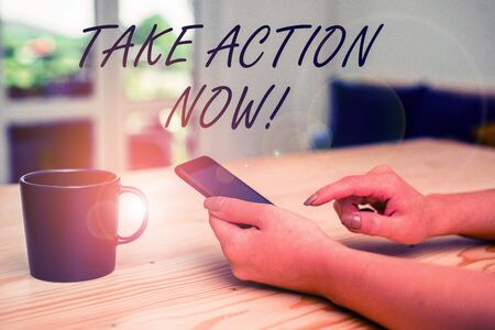 Conceptual hand writing showing Take Action Now. Concept meaning do something official or concerted achieve aim with problem