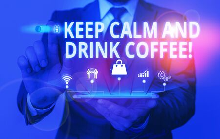 Writing note showing Keep Calm And Drink Coffee. Business concept for encourage demonstrating to enjoy caffeine drink and relax Male wear formal suit presenting presentation smart device Stock fotó