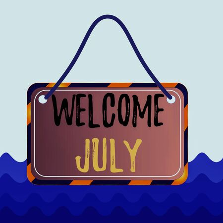 Conceptual hand writing showing Welcome July. Concept meaning Calendar Seventh Month 31days Third Quarter New Season Board attach string color black yellow frame rectangle shape