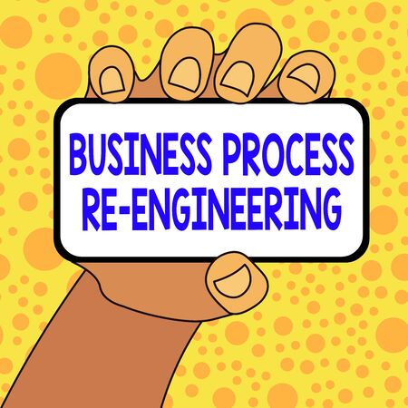 Writing note showing Business Process Re Engineering. Business concept for the analysis and design of workflows Closeup of Smartphone in Hand with Blank Screen and Text Space