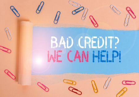 Escritura a mano conceptual que muestra la pregunta de mal crédito que podemos ayudar. Concepto Significado ofrecer ayuda después de solicitar un préstamo y luego rechazado