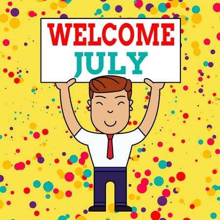 Writing note showing Welcome July. Business concept for Calendar Seventh Month 31days Third Quarter New Season Smiling Man Standing Holding Big Empty Placard Overhead with Both Hands Reklamní fotografie