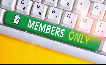 Handwriting text writing Members Only. Conceptual photo Limited to an individual belongs to a group or an organization White pc keyboard with empty note paper above white background key copy space