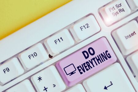 Writing note showing Do Everything. Business concept for Jack of All Trades Self Esteem Ego Pride No Limits White pc keyboard with note paper above the white background