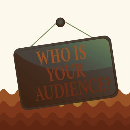 Conceptual hand writing showing Who Is Your Audience Question. Concept meaning who is watching or listening to it Memo reminder empty board attached background rectangle