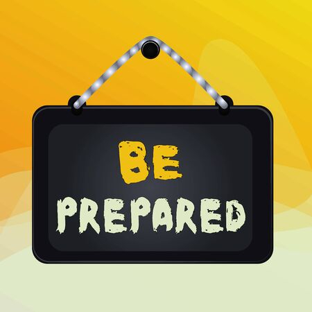 Writing note showing Be Prepared. Business concept for make something ready for use or consideration at future Board fixed nail frame colored background rectangle panel