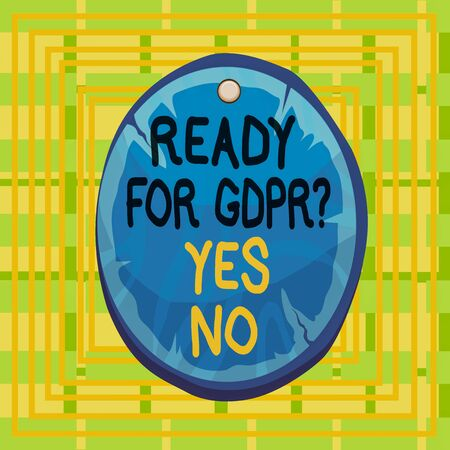 Text sign showing Ready For Gdpr Question Yes No. Business photo showcasing Readiness General Data Protection Regulation Oval plank rounded pinned wooden board circle shaped wood nailed background