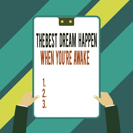 Word writing text The Best Dream Happen When You Re Awake. Business photo showcasing Dreams come true Have to believe Two executive male hands holding electronic device geometrical background
