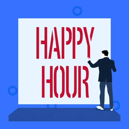 Handwriting text writing Happy Hour. Conceptual photo Spending time for activities that makes you relax for a while Back view young man dressed suit standing platform facing blank rectangle