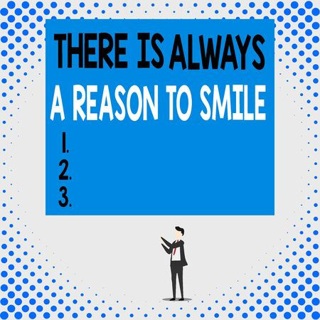 Handwriting text There Is Always A Reason To Smile. Conceptual photo Positive thinking good attitude energy Isolated view young man standing pointing upwards two hands big rectangle