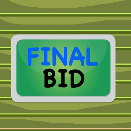 Conceptual hand writing showing Final Bid. Concept meaning The decided cost of an item which is usualy very expensive Board rectangle white frame empty fixed color surface plank