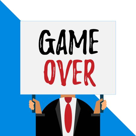 Conceptual hand writing showing Game Over. Concept meaning A situation in a particular sport that reach his finals or ending Man chest dressed dark suit tie face holding big rectangle