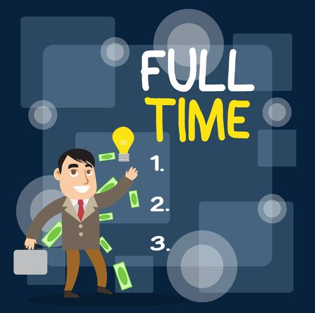 Writing note showing Full Time. Business concept for working or operating the customary number of hours in a day Successful Businessman Generating Idea or Finding Solution