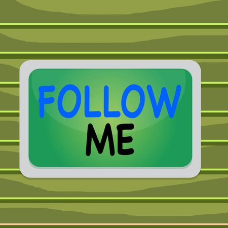 Conceptual hand writing showing Follow Me. Concept meaning Inviting a demonstrating or group to obey your prefered leadership Board rectangle white frame empty fixed color surface plank 写真素材