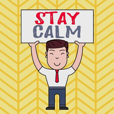 Text sign showing Stay Calm. Business photo showcasing Maintain in a state of motion smoothly even under pressure Smiling Man Standing Holding Big Empty Placard Overhead with Both Hands