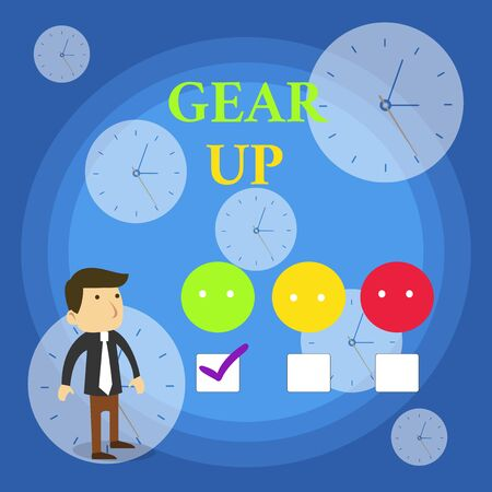 Text sign showing Gear Up. Business photo showcasing Asking someone to put his clothes or suit on Getting ready fast White Male Questionnaire Survey Choice Checklist Satisfaction Green Tick