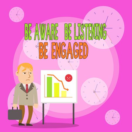Writing note showing Be Aware Be Listening Be Engaged. Business concept for take attention to actions or speakers Businessman with Brief Case Standing Whiteboard Bar Chart