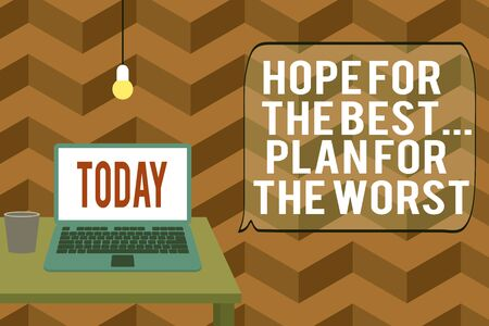 Writing note showing Hope For The Best Plan For The Worst. Business concept for Make plans good and bad possibilities Front view open laptop lying on wooden desktop light bulb falling glass